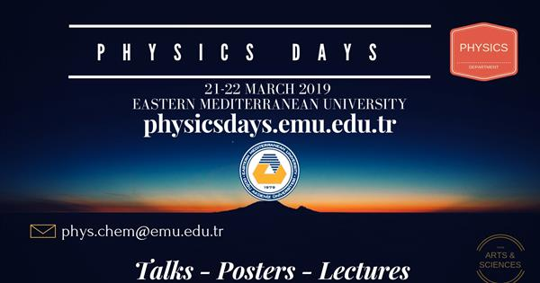 Physics Day will be held in EASTERN MEDITERRANEAN UNIVERSITY on March 21s and March 22nd